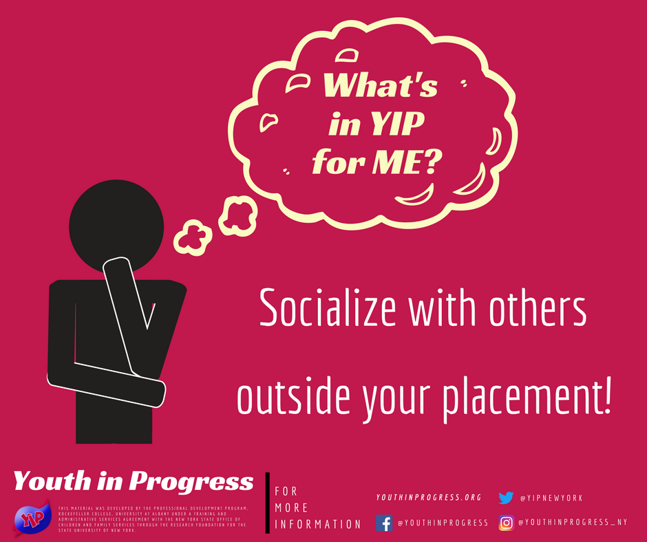What's in YIP for Me? Socializing!